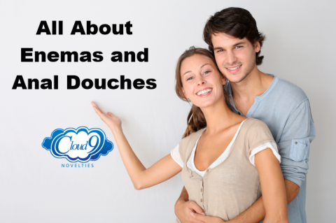All About Anal Enemas and Douches - Sponsored by Cloud 9 Novelties
