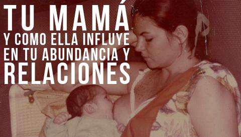 Tu mamá y tu abundancia