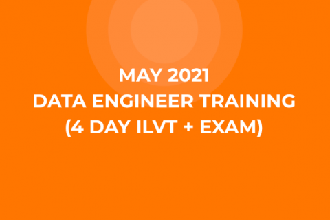05_May 2021 Data Engineer Training (4 Day ILVT + Exam)