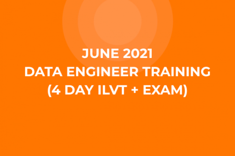 06_June 2021 Data Engineer Training (4 Day ILVT + Exam)