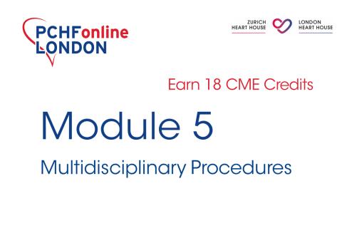 Module 5: Multidisciplinary Procedures (18 CME Credits) (PCHF05)